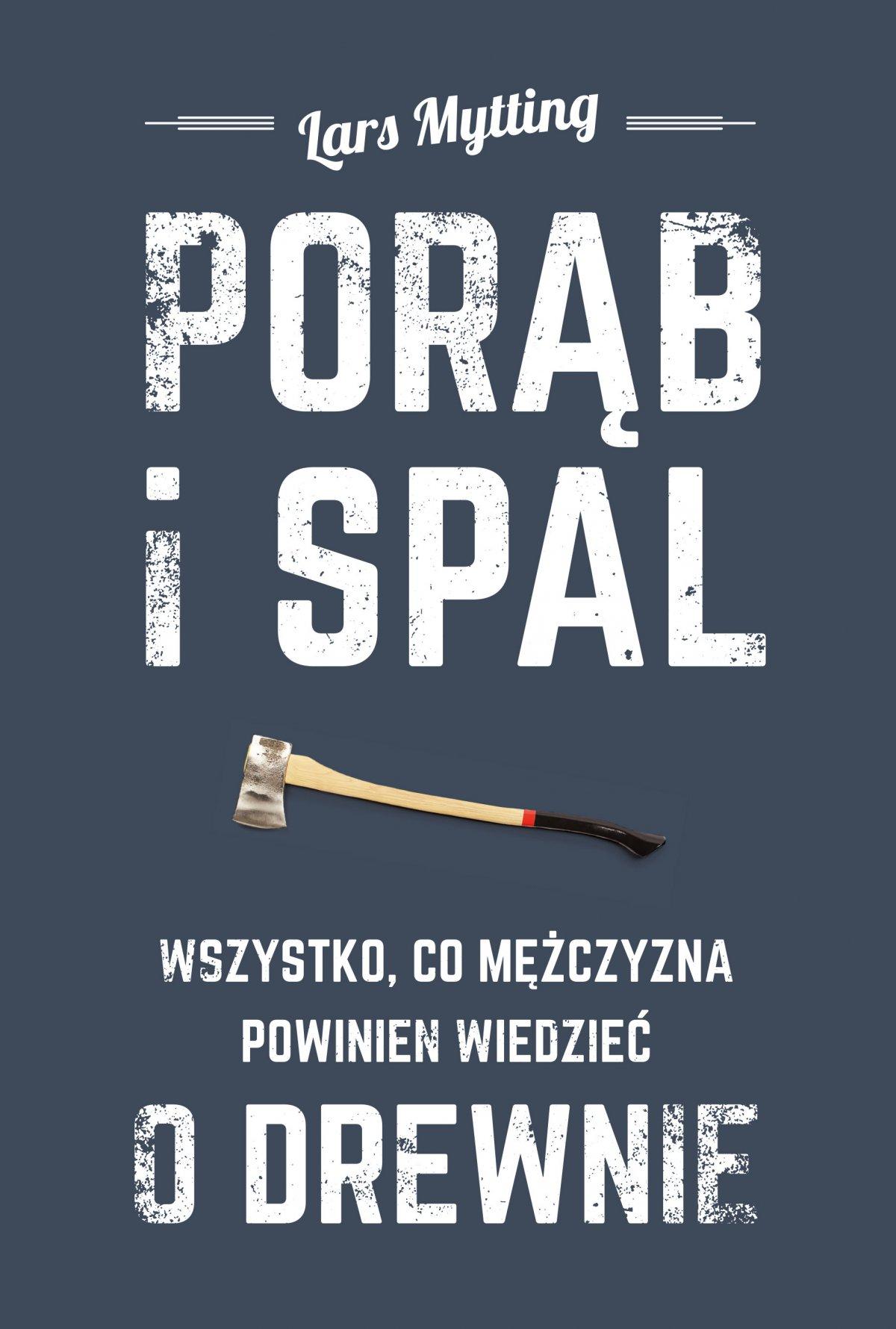Porąb i spal - Ebook (Książka EPUB) do pobrania w formacie EPUB