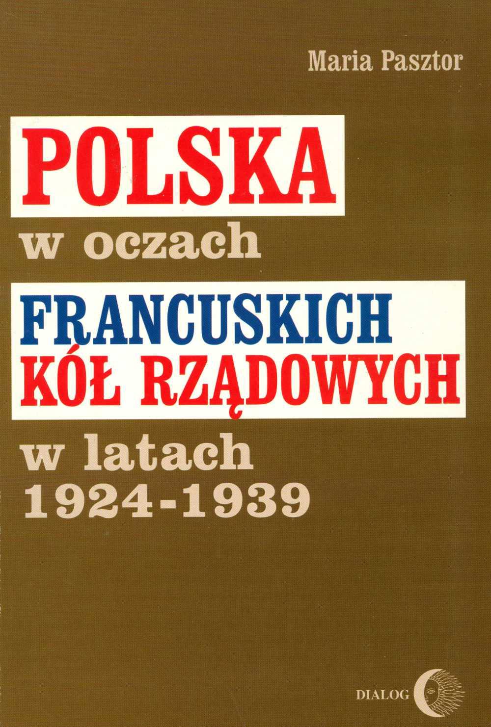 Polska w oczach francuskich kół rządowych w latach 1924-1939 - Ebook (Książka na Kindle) do pobrania w formacie MOBI
