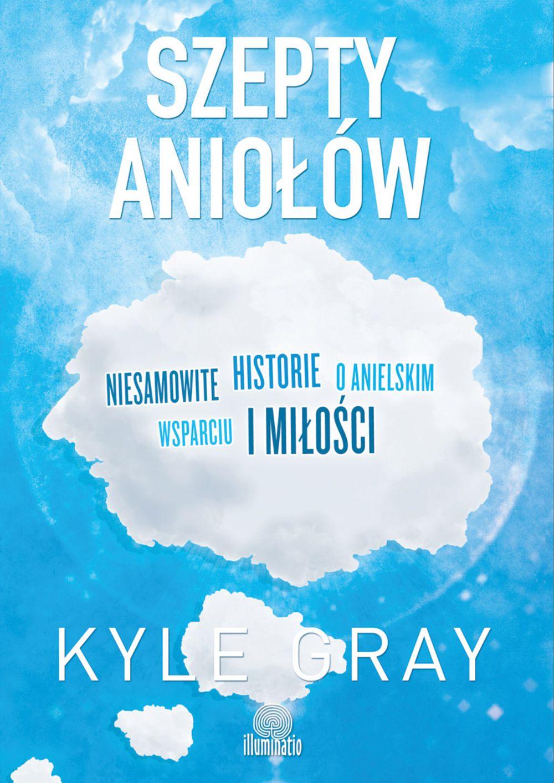 Szepty aniołów. Niesamowite historie o anielskim wsparciu i miłości - Ebook (Książka na Kindle) do pobrania w formacie MOBI