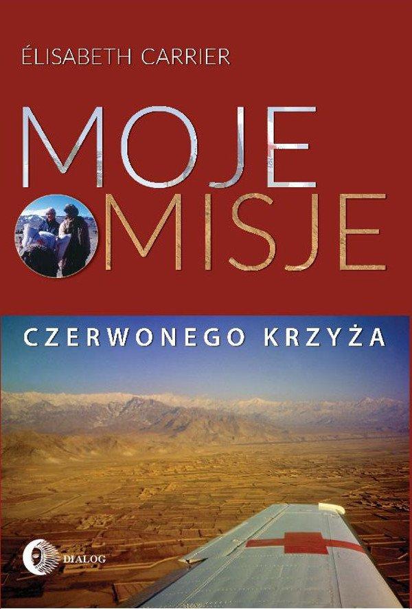 Moje misje Czerwonego Krzyża - Ebook (Książka na Kindle) do pobrania w formacie MOBI