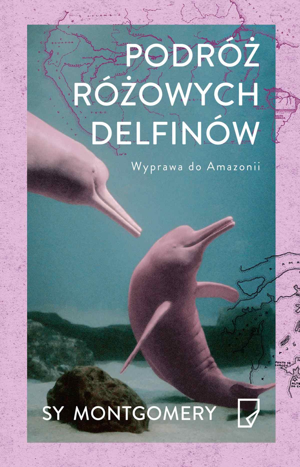 Podróż różowych delfinów. Wyprawa do Amazonii - Ebook (Książka EPUB) do pobrania w formacie EPUB