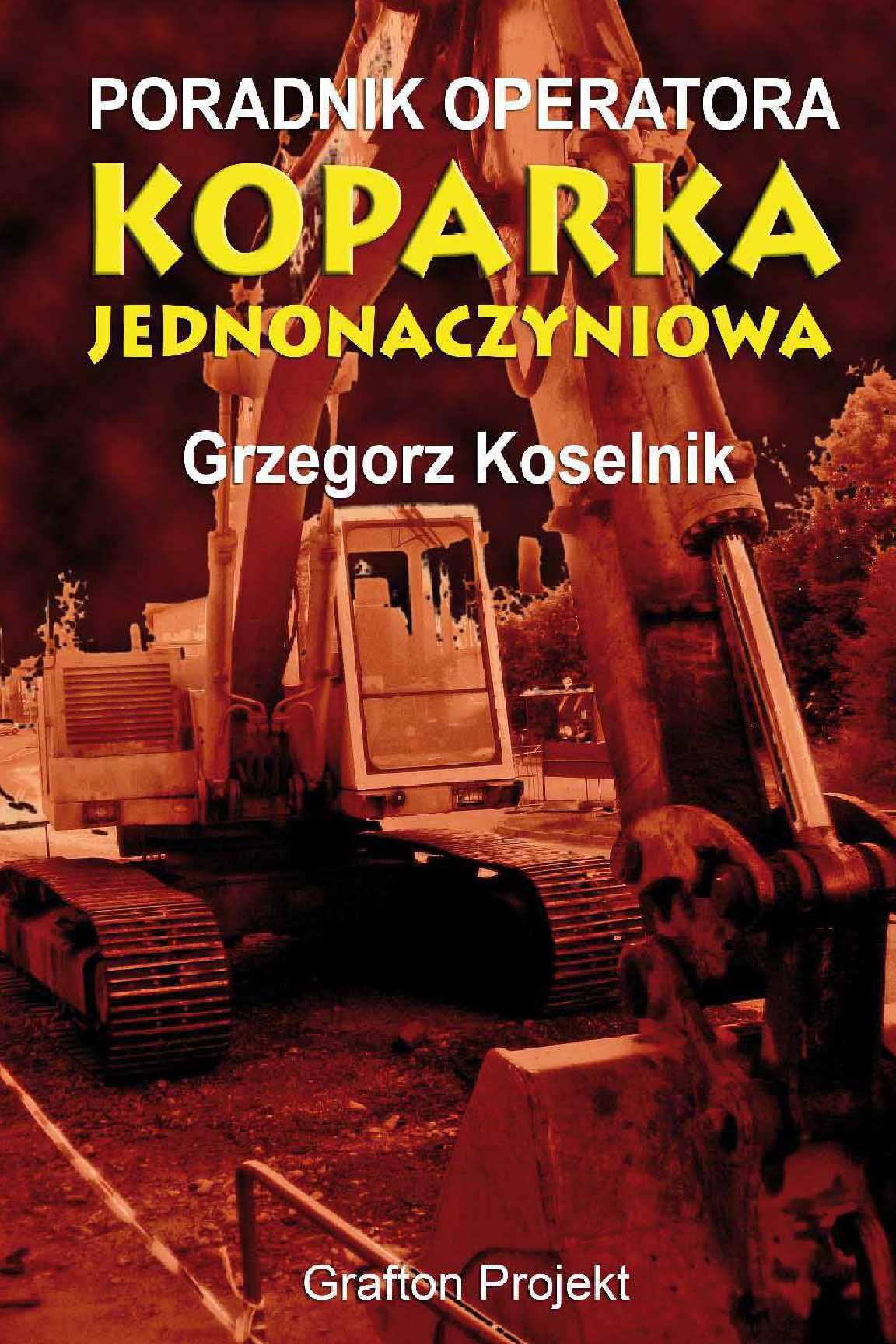 Poradnik operatora Koparka jednonaczyniowa - Ebook (Książka PDF) do pobrania w formacie PDF
