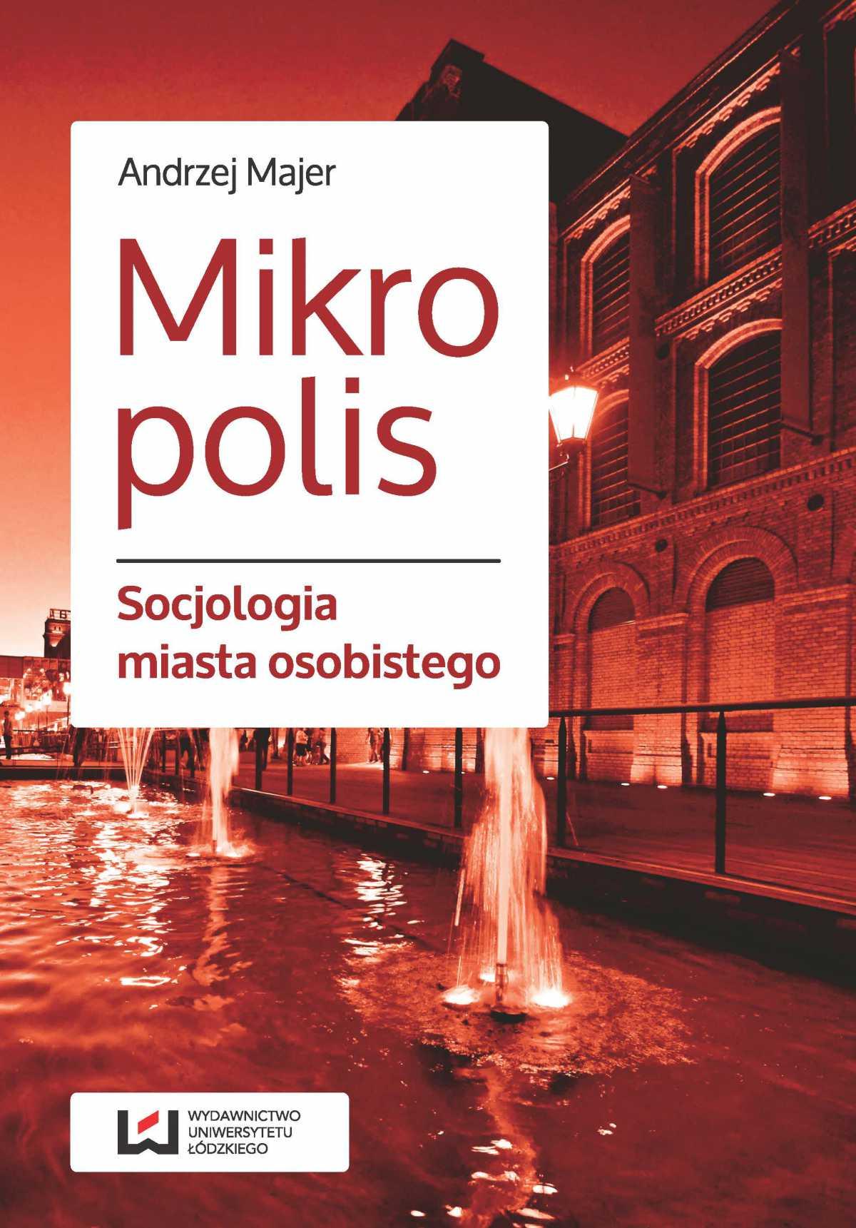Mikropolis. Socjologia miasta osobistego - Ebook (Książka PDF) do pobrania w formacie PDF