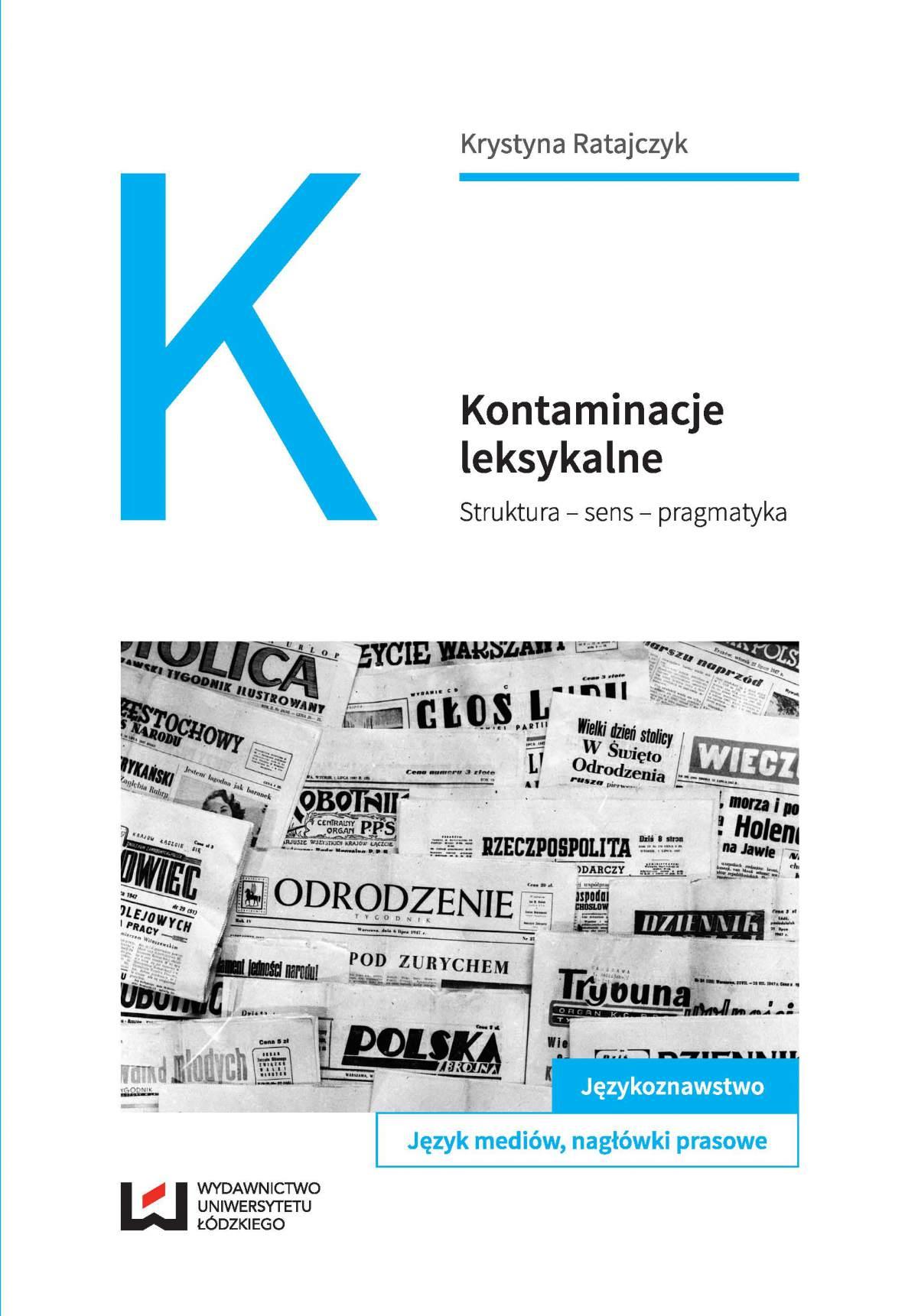 Kontaminacje leksykalne. Struktura - sens - pragmatyka - Ebook (Książka PDF) do pobrania w formacie PDF