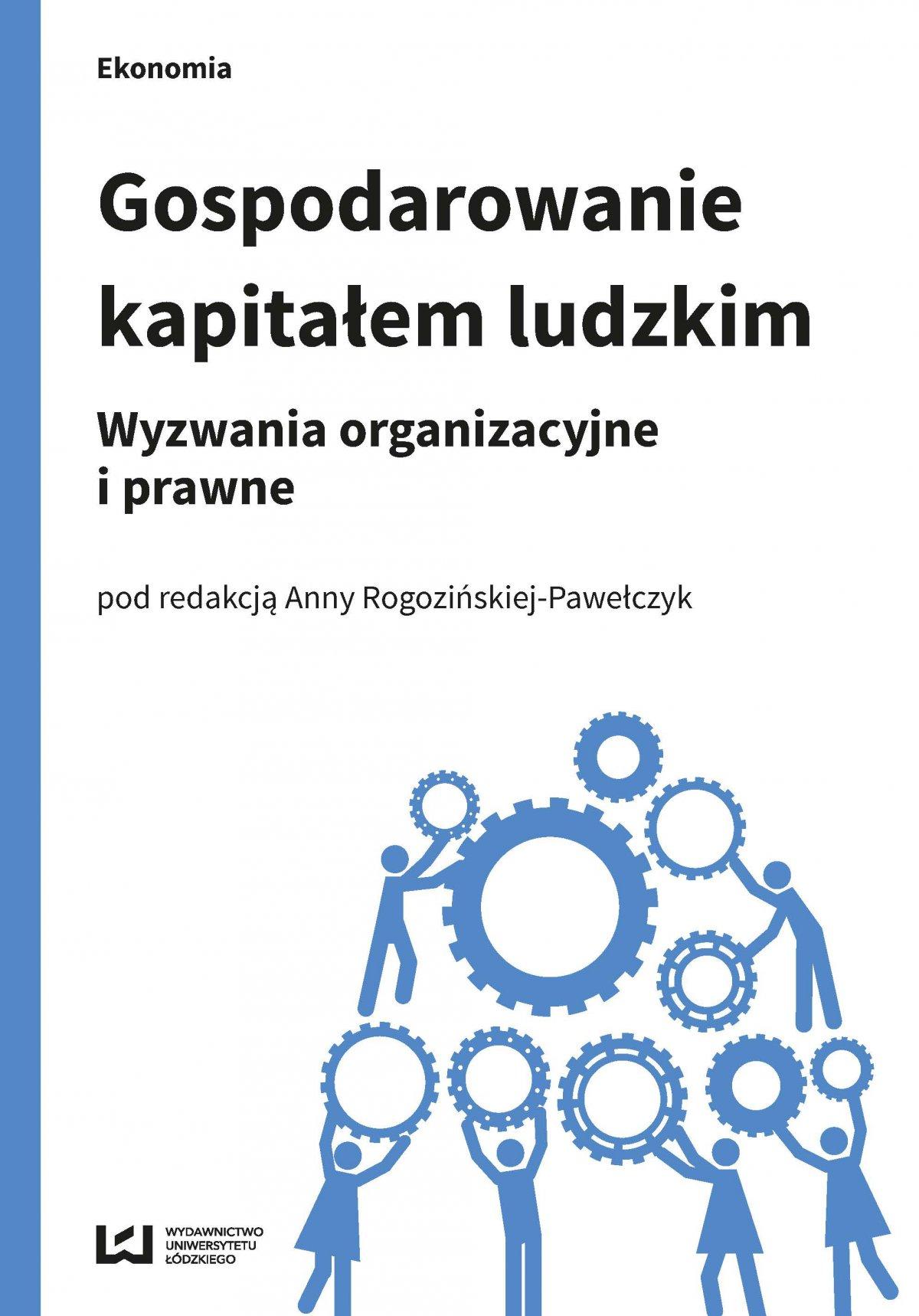 Gospodarowanie kapitałem ludzkim. Wyzwania organizacyjne i prawne - Ebook (Książka PDF) do pobrania w formacie PDF