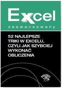 52 najlepsze triki w Excelu, czyli jak szybciej wykonać obliczenia - Ebook (Książka EPUB) do pobrania w formacie EPUB