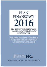 Plan finansowy 2016 dla jednostek budżetowych i samorządowych zakładów budżetowych - Ebook (Książka na Kindle) do pobrania w formacie MOBI