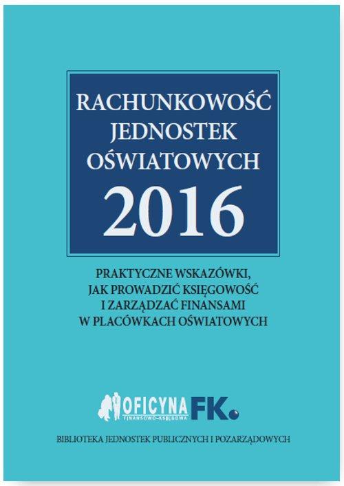 Rachunkowość jednostek oświatowych 2016 - Ebook (Książka PDF) do pobrania w formacie PDF