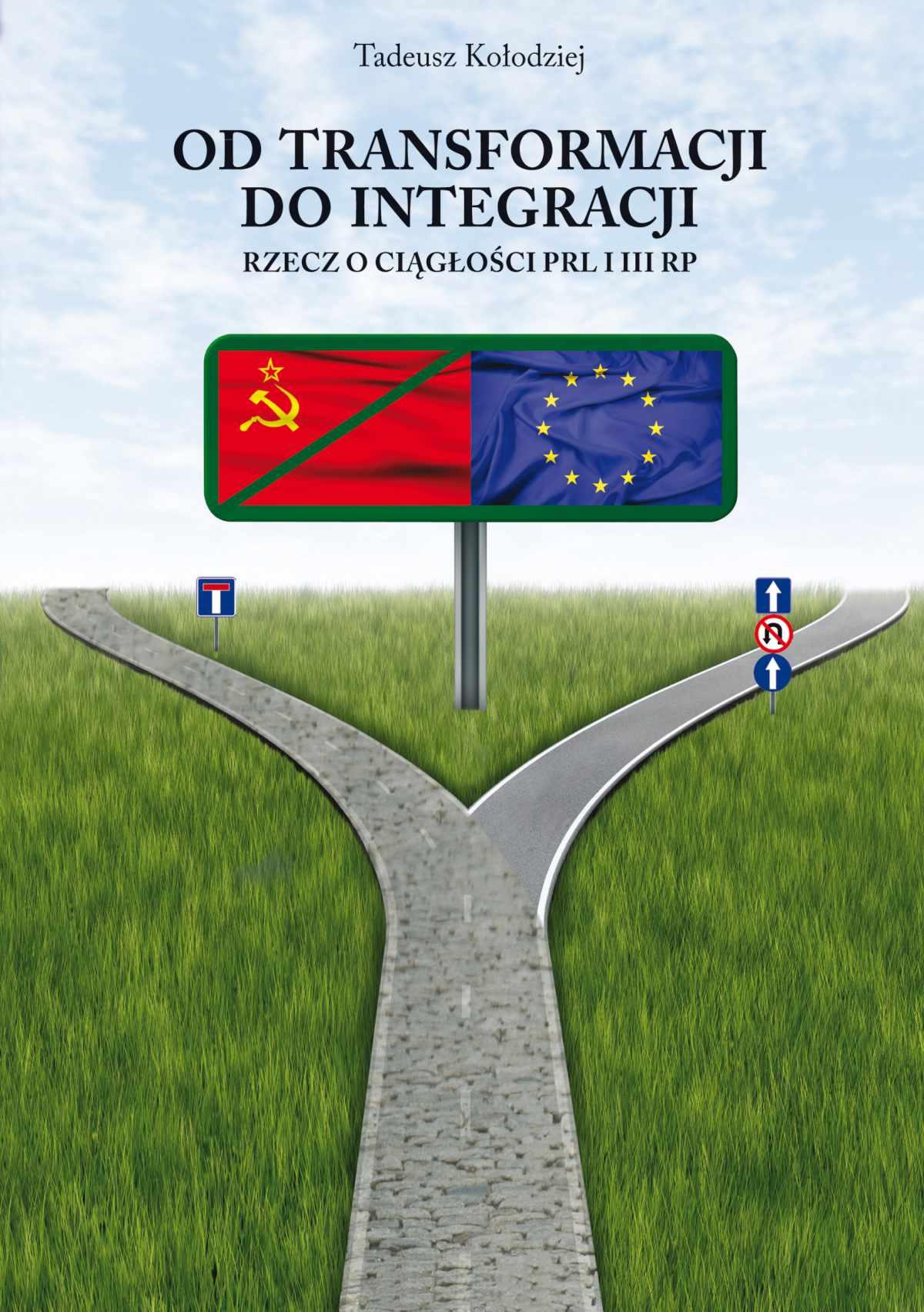 Od transformacji do integracji. Rzecz o ciągłości PRL i III RP - Ebook (Książka EPUB) do pobrania w formacie EPUB