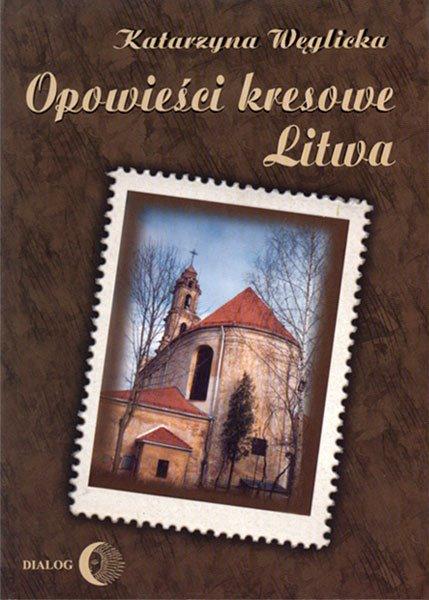 Opowieści kresowe. Litwa - Ebook (Książka na Kindle) do pobrania w formacie MOBI