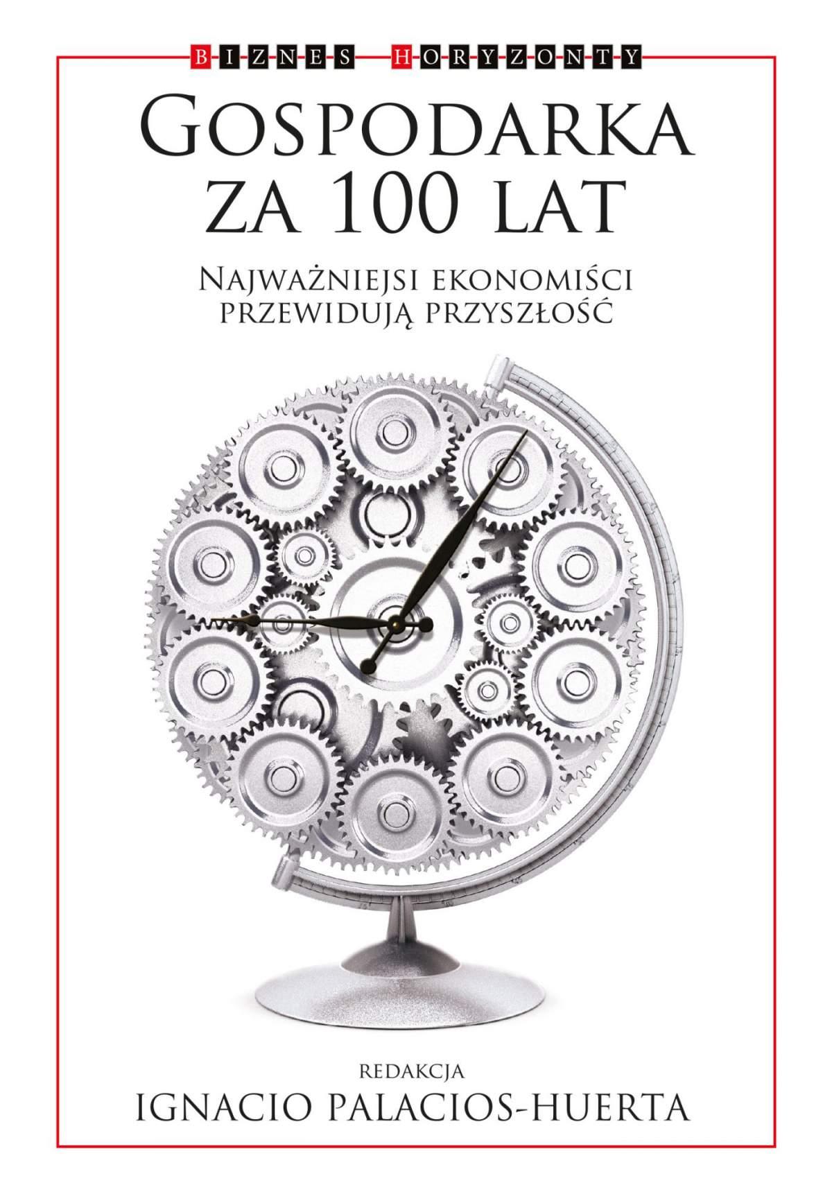 Gospodarka za 100 lat. Najważniejsi ekonomiści przewidują przyszłość - Ebook (Książka na Kindle) do pobrania w formacie MOBI