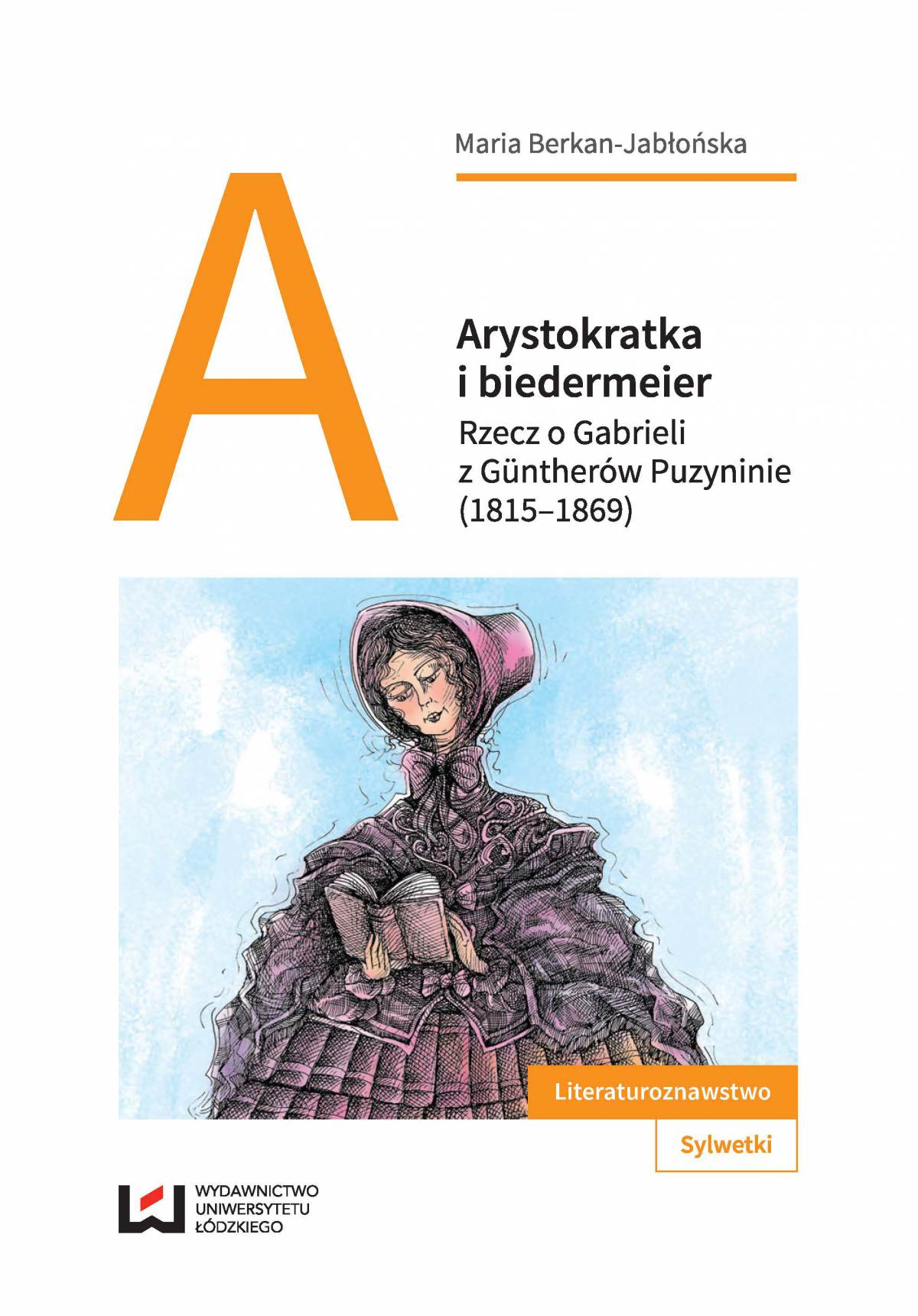 Arystokratka i biedermeier. Rzecz o Gabrieli z Güntherów Puzyninie (1815–1869) - Ebook (Książka PDF) do pobrania w formacie PDF