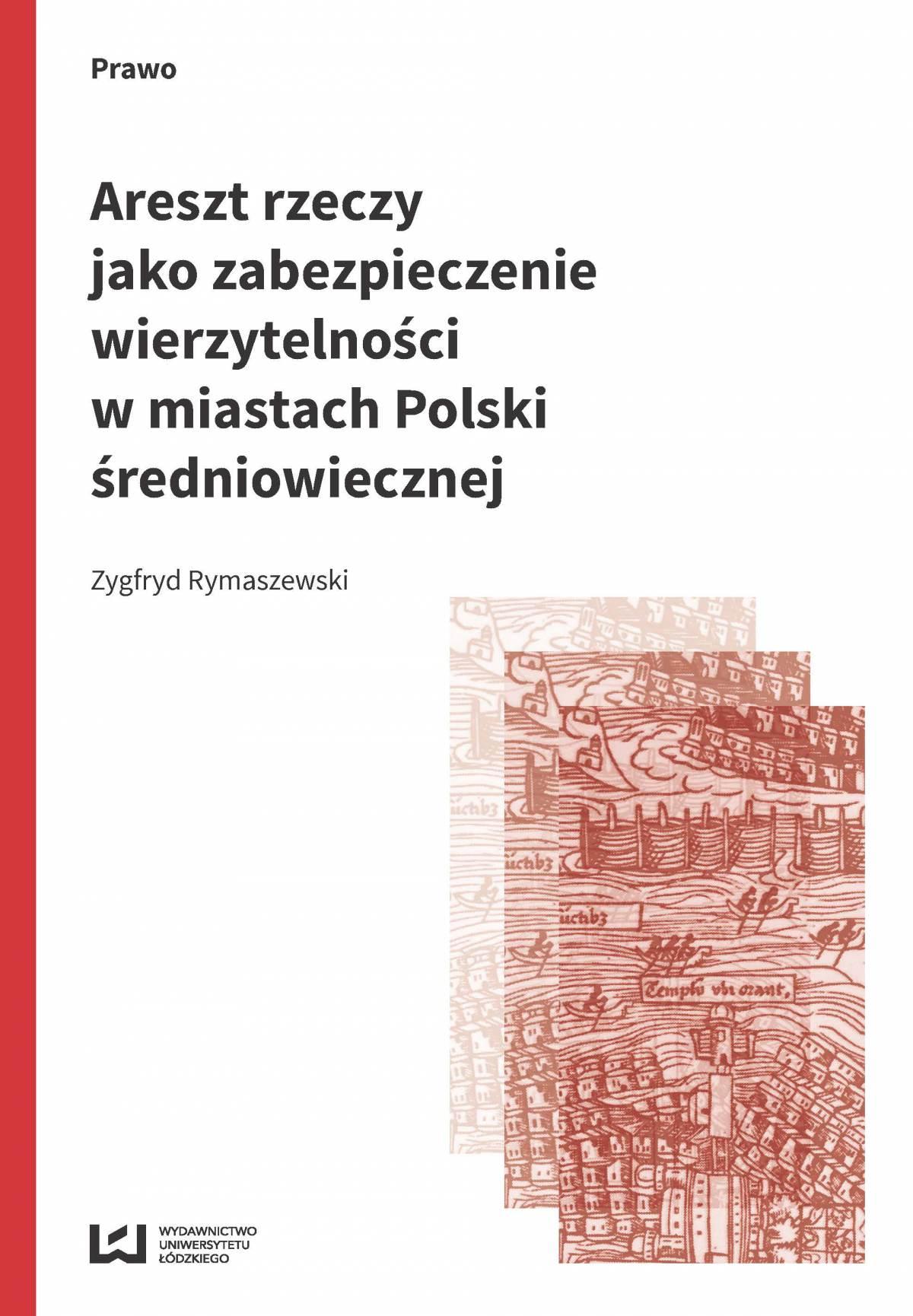 Areszt rzeczy jako zabezpieczenie wierzytelności w miastach Polski średniowiecznej - Ebook (Książka PDF) do pobrania w formacie PDF