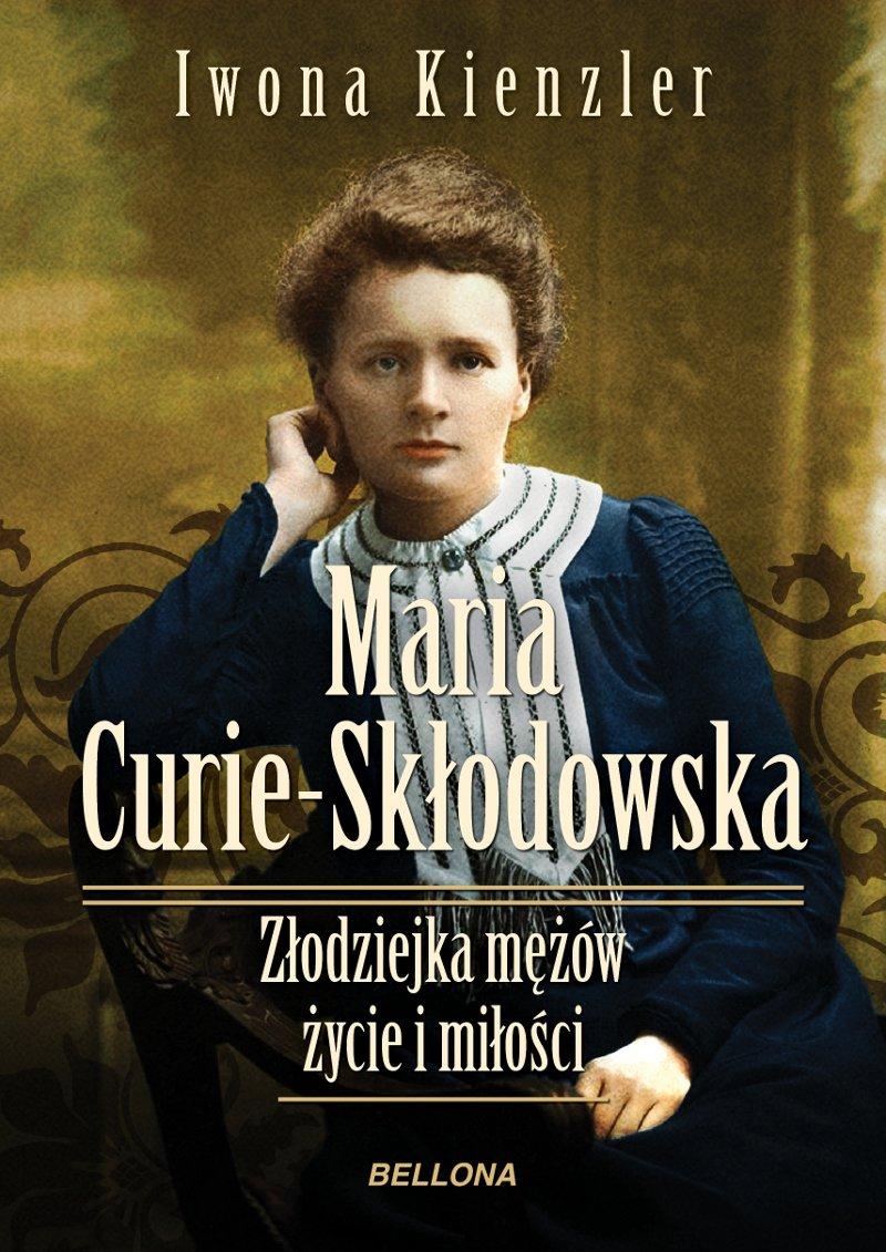 Maria Skłodowska-Curie. Złodziejka mężów – życie i miłości - Ebook (Książka na Kindle) do pobrania w formacie MOBI