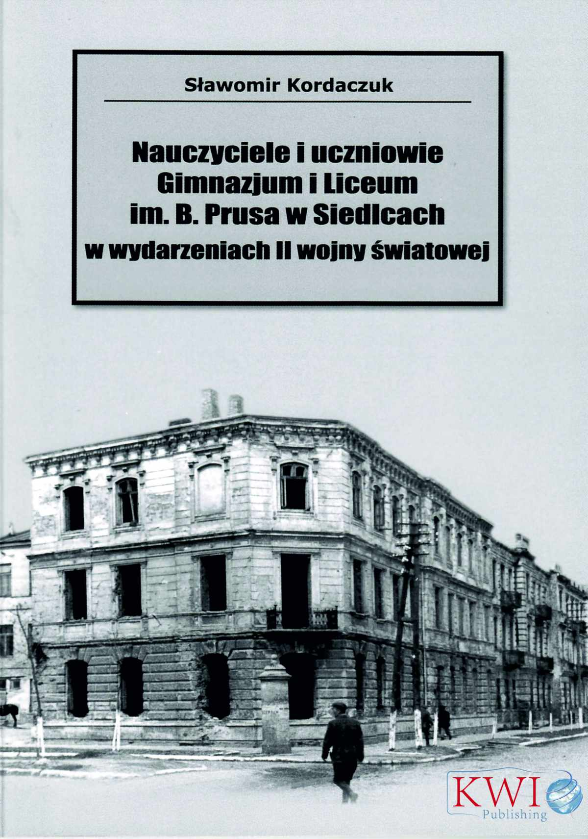 Nauczyciele i uczniowie Gminazjum i Liceum im. B. Prusa w Siedlcach - Ebook (Książka PDF) do pobrania w formacie PDF