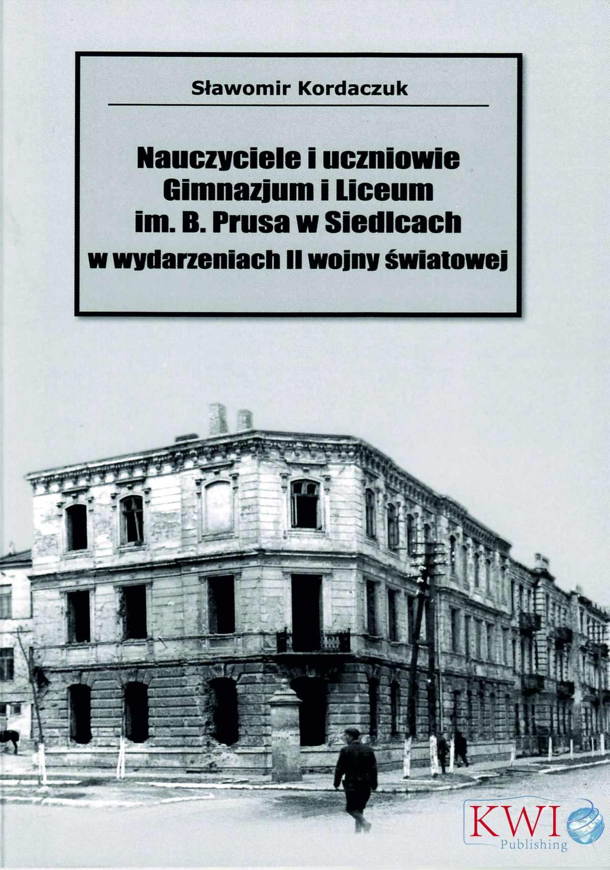 Nauczyciele i uczniowie Gminazjum i Liceum im. B. Prusa w Siedlcach - Ebook (Książka na Kindle) do pobrania w formacie MOBI