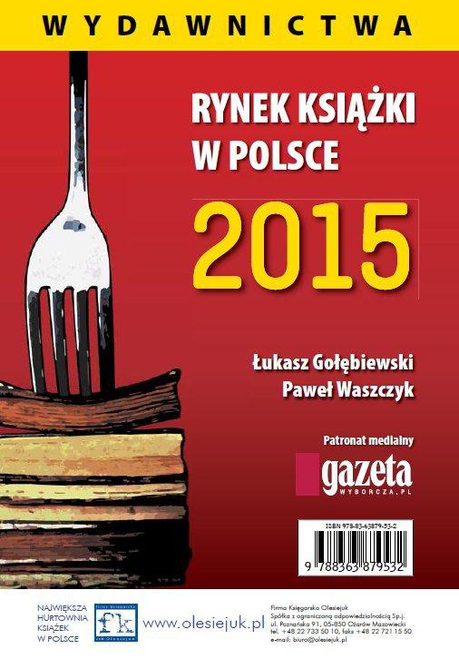 Rynek książki w Polsce 2015. Wydawnictwa - Ebook (Książka PDF) do pobrania w formacie PDF