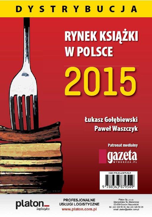 Rynek książki w Polsce 2015. Dystrybucja - Ebook (Książka PDF) do pobrania w formacie PDF
