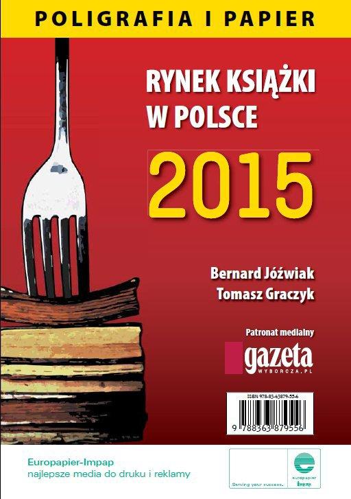Rynek książki w Polsce 2015. Poligrafia i Papier - Ebook (Książka PDF) do pobrania w formacie PDF
