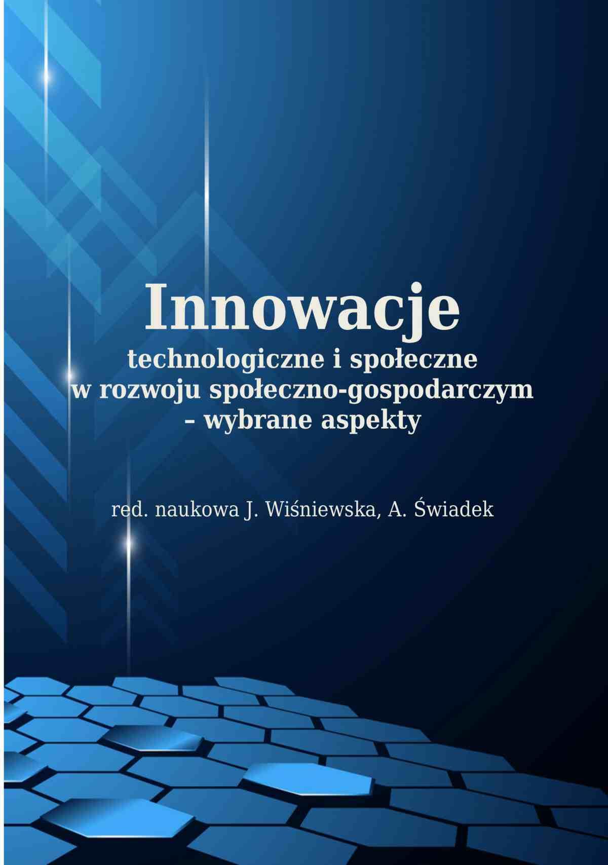 Innowacje technologiczne i społeczne w rozwoju społeczno-gospodarczym – wybrane aspekty - Ebook (Książka PDF) do pobrania w formacie PDF