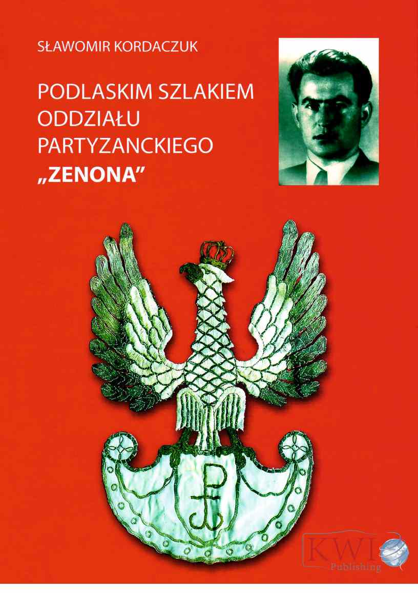 Podlaskim szlakiem oddziału partyzanckiego ZENONA - Ebook (Książka EPUB) do pobrania w formacie EPUB