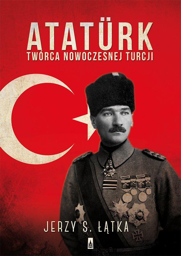Ataturk. Twórca nowoczesnej Turcji - Ebook (Książka EPUB) do pobrania w formacie EPUB