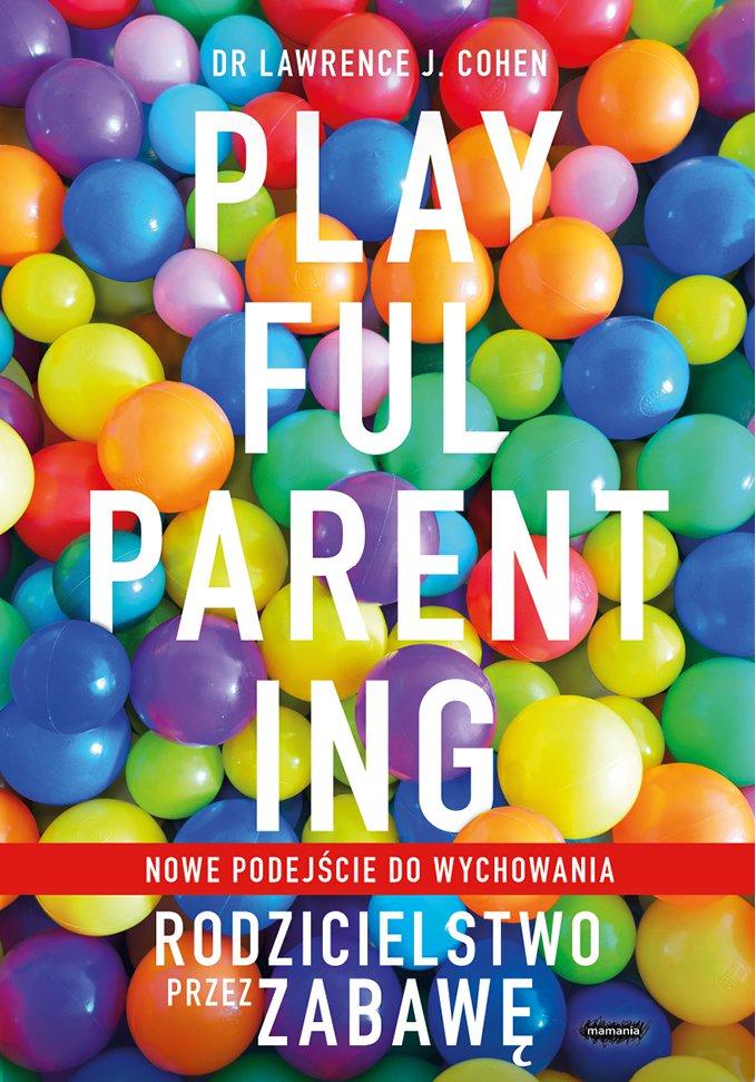 Rodzicielstwo przez zabawę - Ebook (Książka EPUB) do pobrania w formacie EPUB