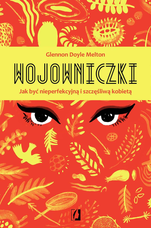 Wojowniczki. Jak być nieperfekcyjną i szczęśliwą kobietą - Ebook (Książka EPUB) do pobrania w formacie EPUB