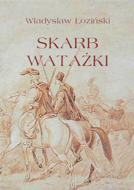 Skarb watażki. Powieść z końca XVIII wieku - Ebook (Książka PDF) do pobrania w formacie PDF