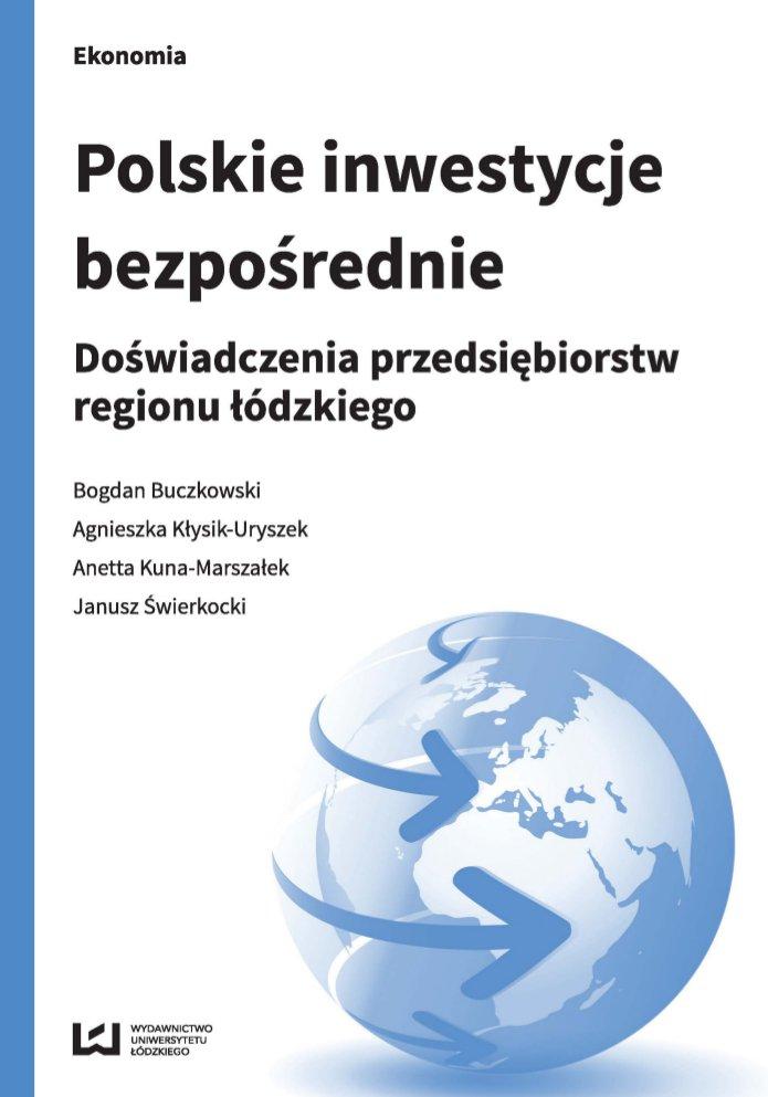Polskie inwestycje bezpośrednie. Doświadczenia przedsiębiorstw regionu łódzkiego - Ebook (Książka PDF) do pobrania w formacie PDF