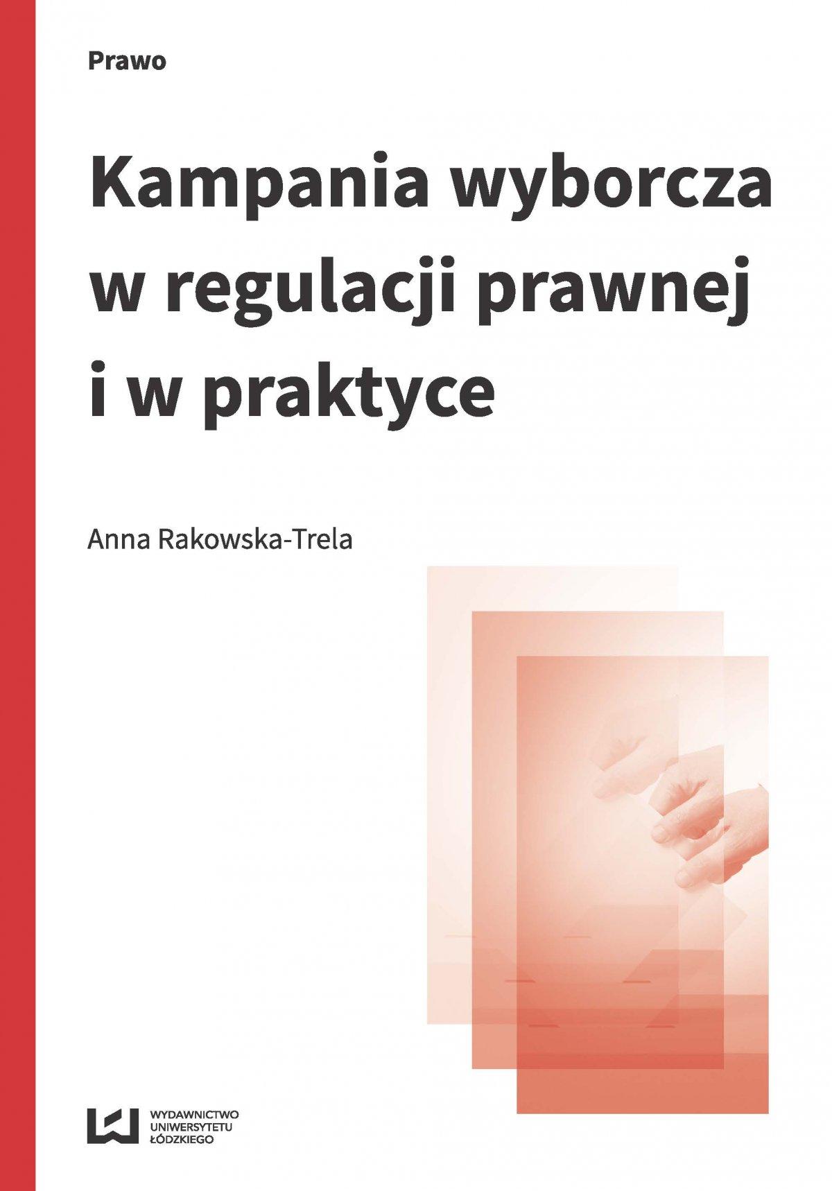 Kampania wyborcza w regulacji prawnej i w praktyce (stan prawny na 15 lipca 2015 r.) - Ebook (Książka PDF) do pobrania w formacie PDF