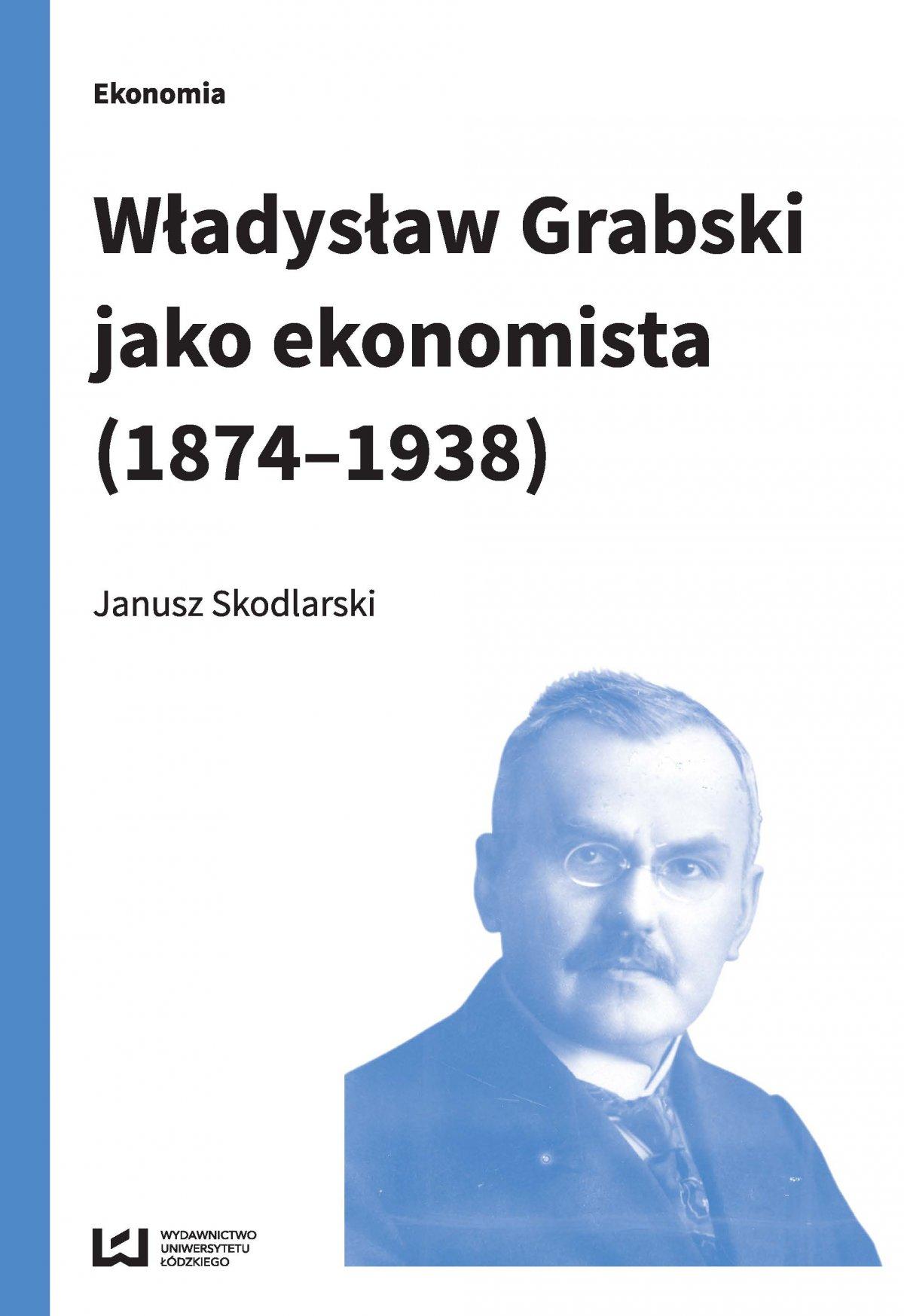 Władysław Grabski jako ekonomista (1874-1938) - Ebook (Książka PDF) do pobrania w formacie PDF