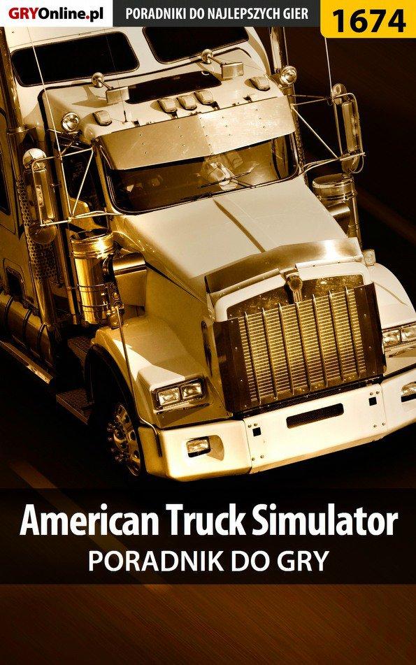 American Truck Simulator - poradnik do gry - Ebook (Książka EPUB) do pobrania w formacie EPUB