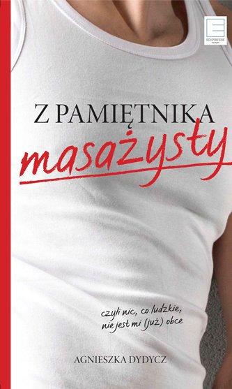 Z pamiętnika masażysty, czyli nic, co ludzkie, nie jest mi (już) obce - Ebook (Książka na Kindle) do pobrania w formacie MOBI