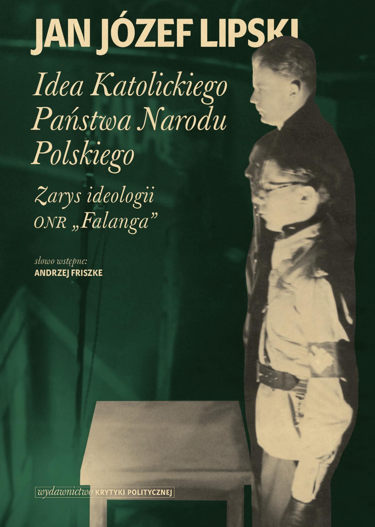 """Idea Katolickiego Państwa Narodu Polskiego. Zarys ideologii ONR """"Falanga"""" - Ebook (Książka EPUB) do pobrania w formacie EPUB"""