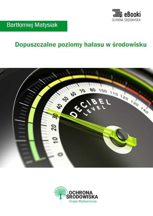 Dopuszczalne poziomy hałasu w środowisku - Ebook (Książka PDF) do pobrania w formacie PDF
