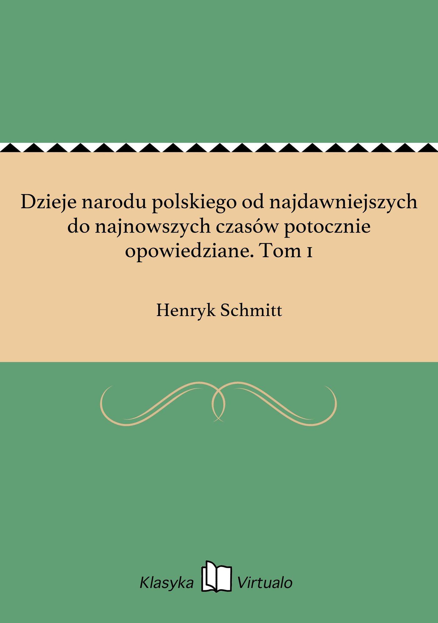 Dzieje narodu polskiego od najdawniejszych do najnowszych czasów potocznie opowiedziane. Tom 1 - Ebook (Książka na Kindle) do pobrania w formacie MOBI
