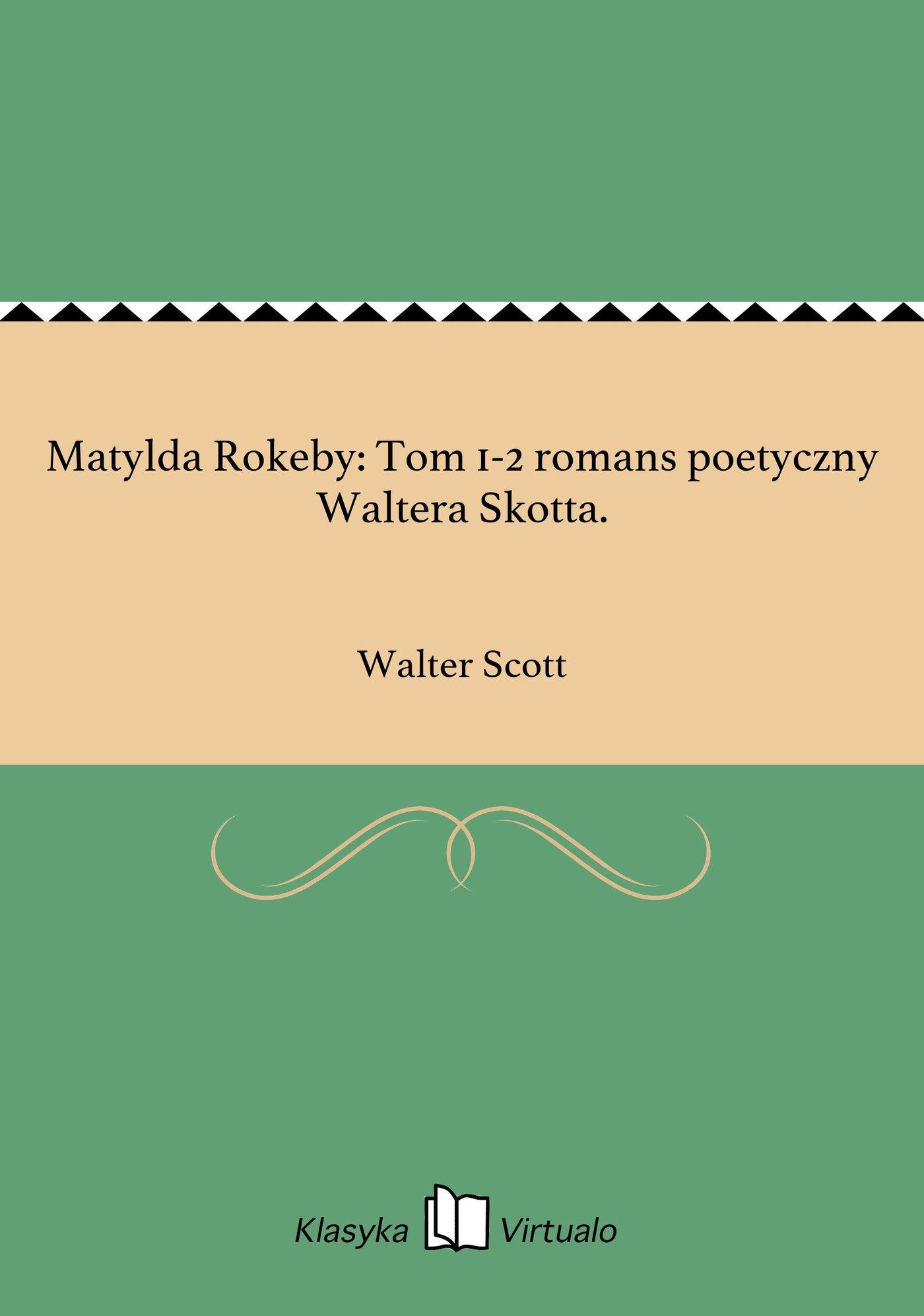 Matylda Rokeby: Tom 1-2 romans poetyczny Waltera Skotta. - Ebook (Książka na Kindle) do pobrania w formacie MOBI