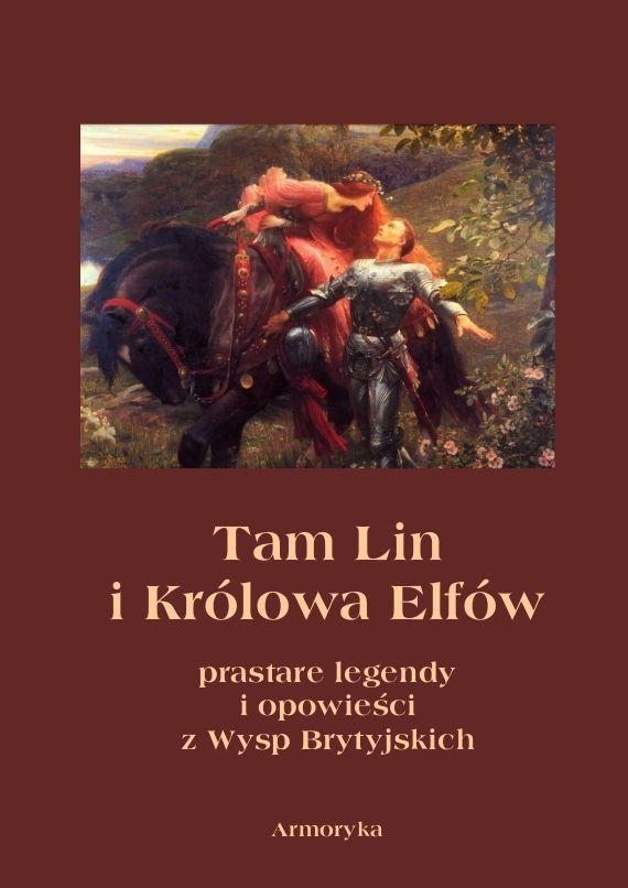 Tam Lin i Królowa Elfów. Prastare podania, legendy i opowieści z wysp brytyjskich - Ebook (Książka PDF) do pobrania w formacie PDF
