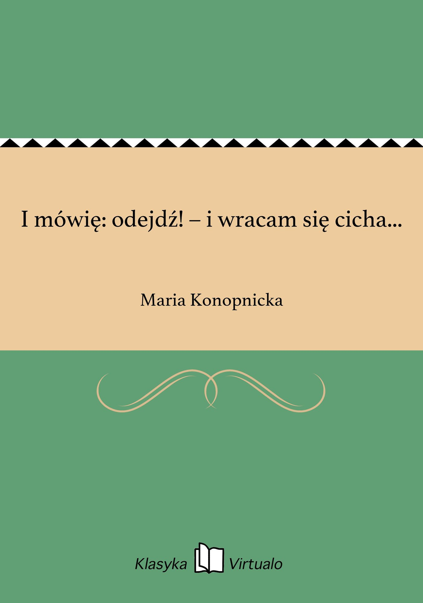 I mówię: odejdź! – i wracam się cicha... - Ebook (Książka na Kindle) do pobrania w formacie MOBI