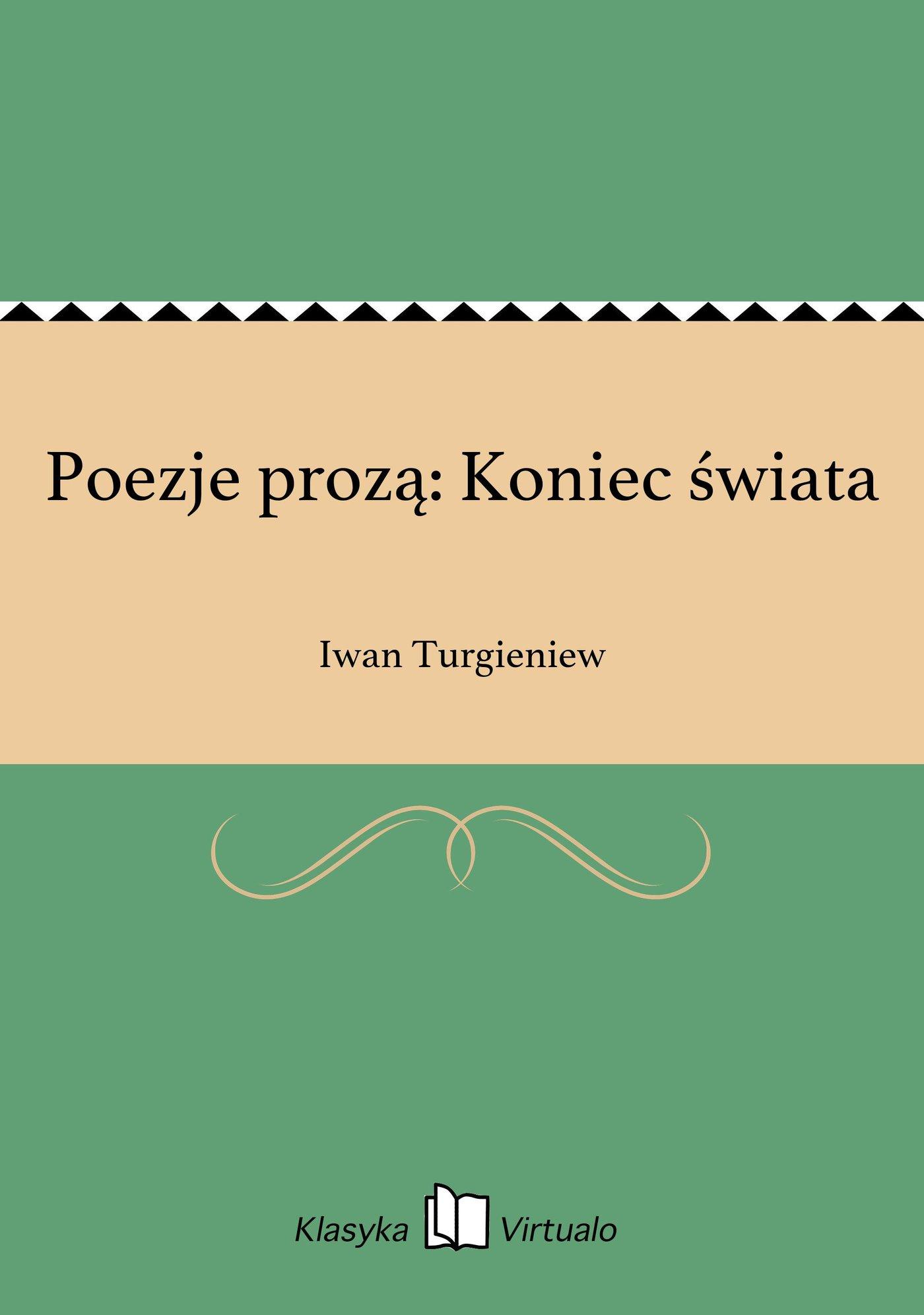Poezje prozą: Koniec świata - Ebook (Książka na Kindle) do pobrania w formacie MOBI
