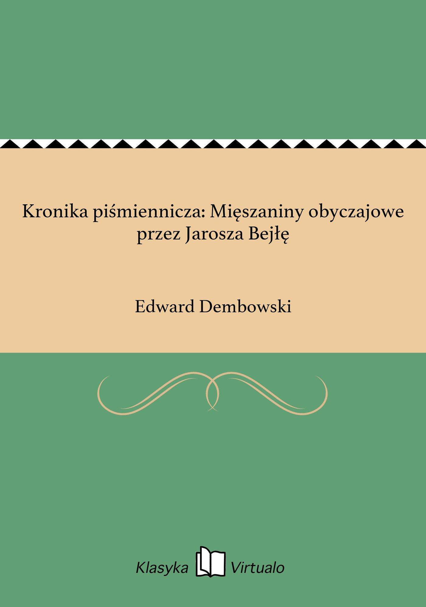 Kronika piśmiennicza: Mięszaniny obyczajowe przez Jarosza Bejłę - Ebook (Książka na Kindle) do pobrania w formacie MOBI