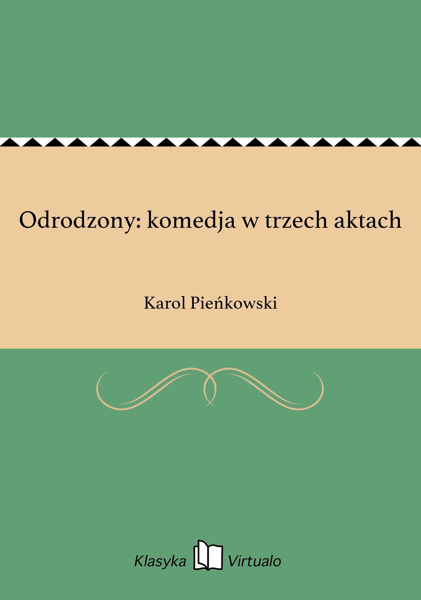 Odrodzony: komedja w trzech aktach - Ebook (Książka na Kindle) do pobrania w formacie MOBI