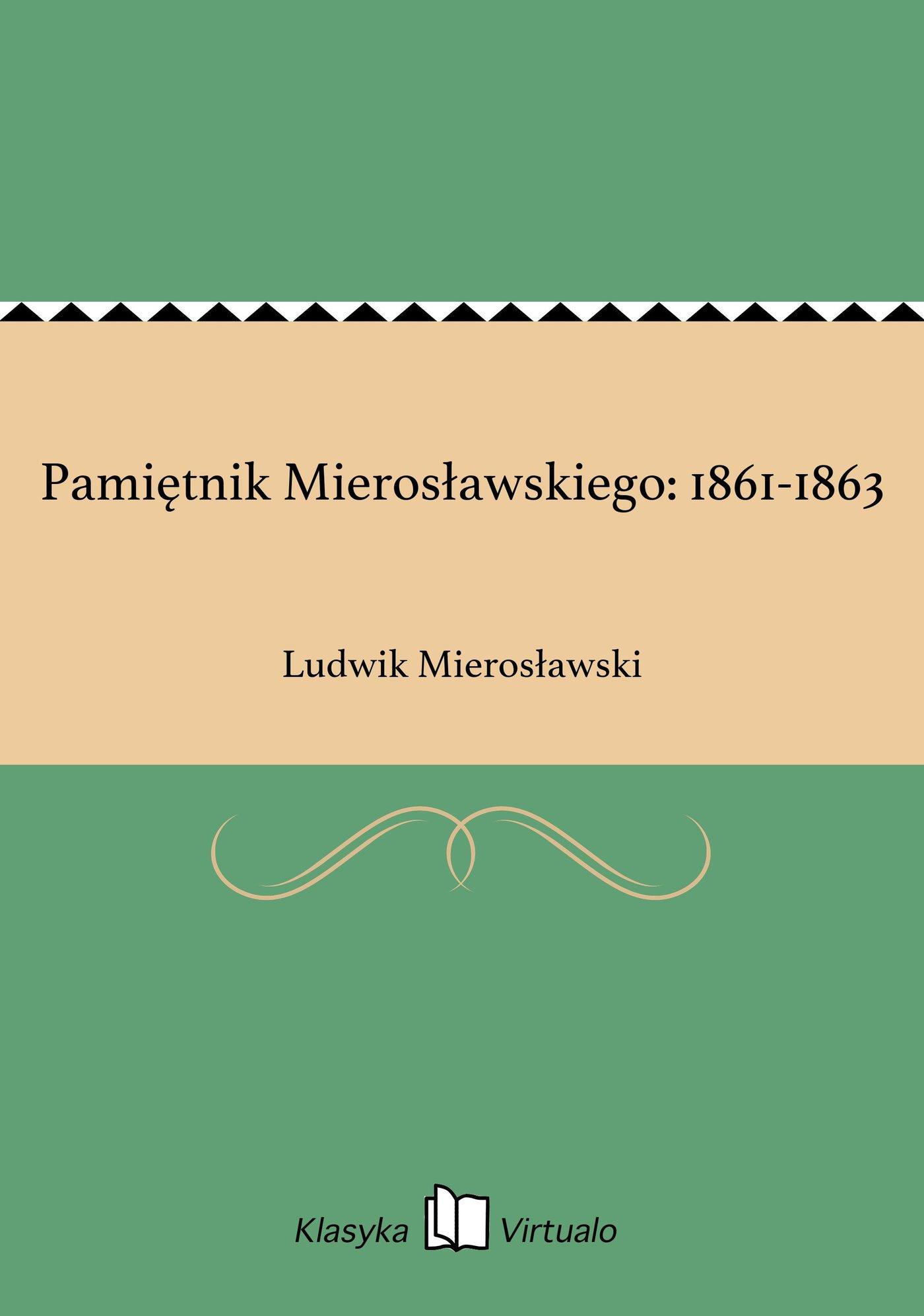 Pamiętnik Mierosławskiego: 1861-1863 - Ebook (Książka na Kindle) do pobrania w formacie MOBI