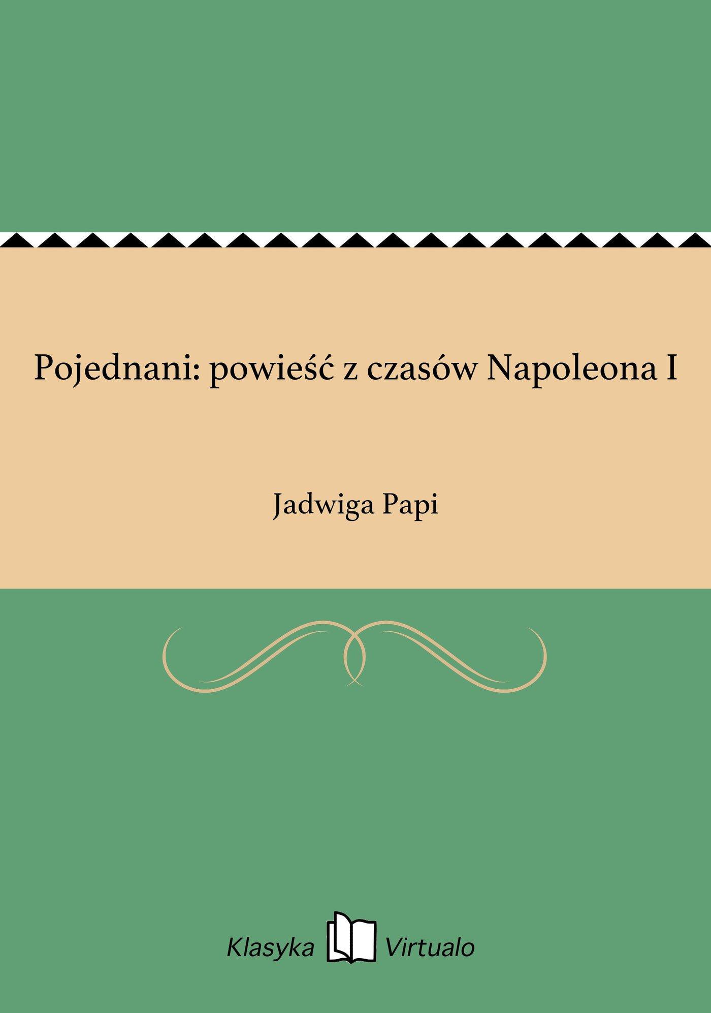 Pojednani: powieść z czasów Napoleona I - Ebook (Książka na Kindle) do pobrania w formacie MOBI