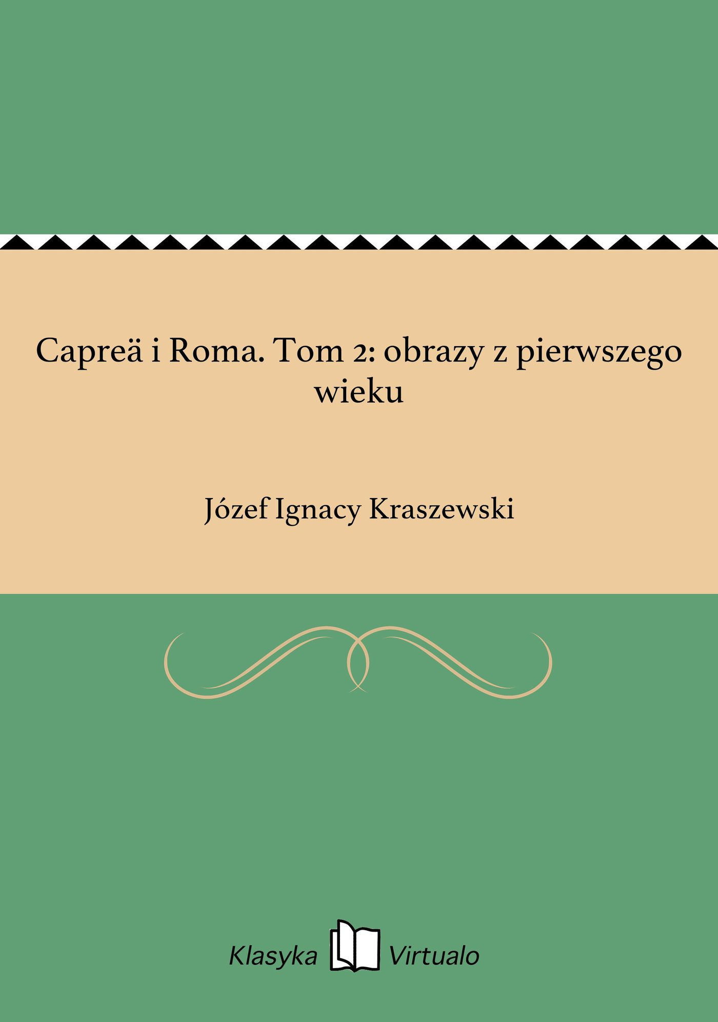 Capreä i Roma. Tom 2: obrazy z pierwszego wieku - Ebook (Książka na Kindle) do pobrania w formacie MOBI