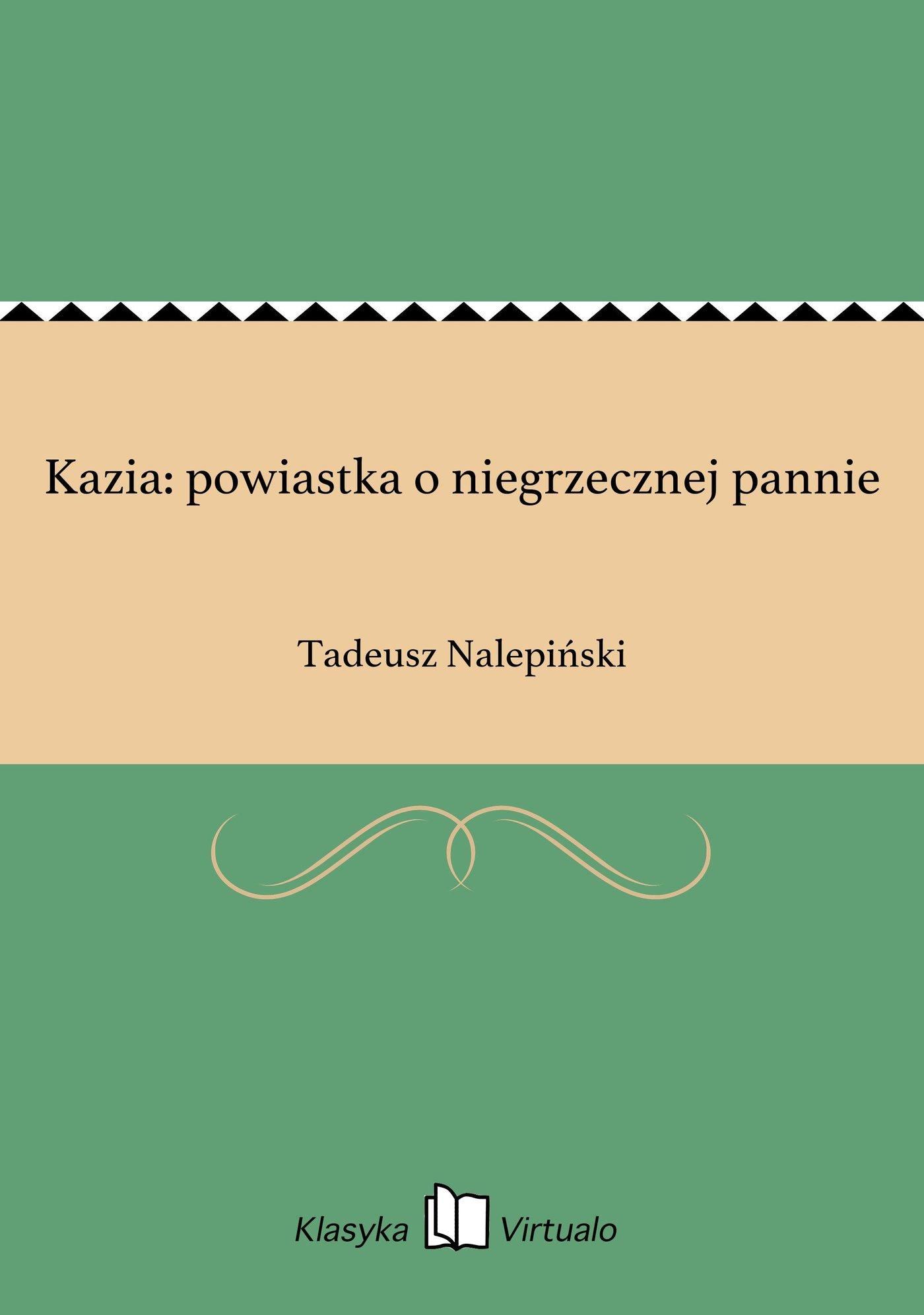 Kazia: powiastka o niegrzecznej pannie - Ebook (Książka na Kindle) do pobrania w formacie MOBI