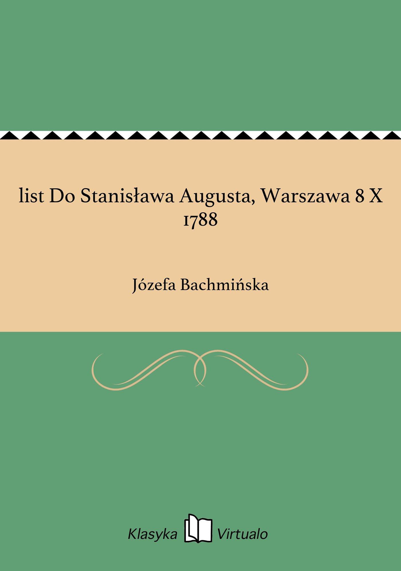 list Do Stanisława Augusta, Warszawa 8 X 1788 - Ebook (Książka na Kindle) do pobrania w formacie MOBI