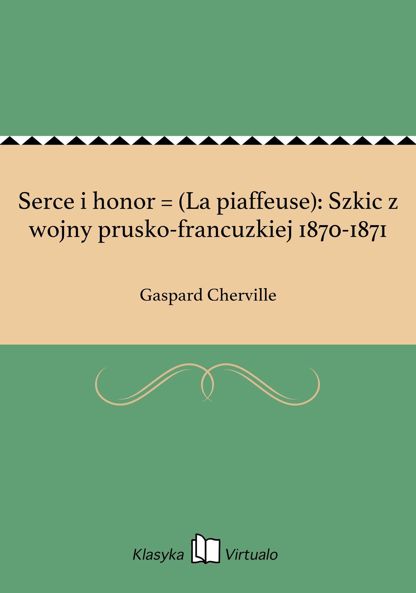 Serce i honor = (La piaffeuse): Szkic z wojny prusko-francuzkiej 1870-1871 - Ebook (Książka na Kindle) do pobrania w formacie MOBI