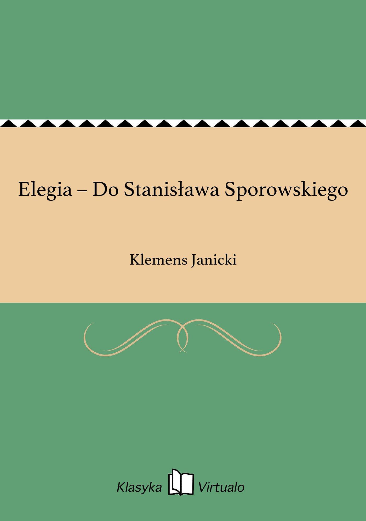 Elegia – Do Stanisława Sporowskiego - Ebook (Książka na Kindle) do pobrania w formacie MOBI